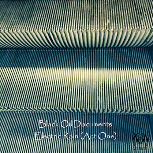 Black Oil Documents - Electric Rain (Act One) - SD-031