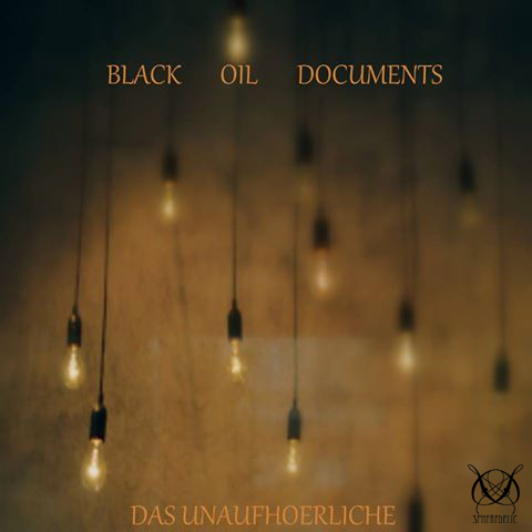 Black Oil Documents - Das Unaufhoerliche-SD-028