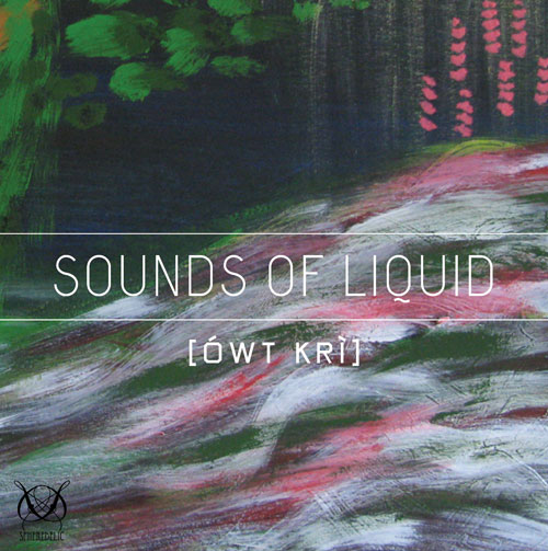 [ÓWT KRI]- Sounds Of Liquid - SD-025